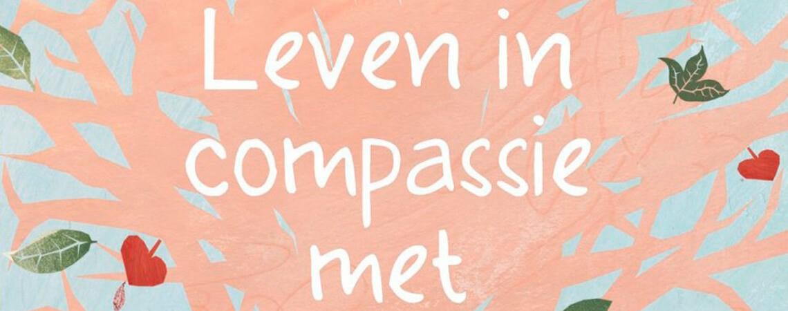 Leven in compassie met jezelf